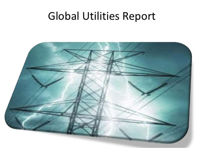 Global utilities report,