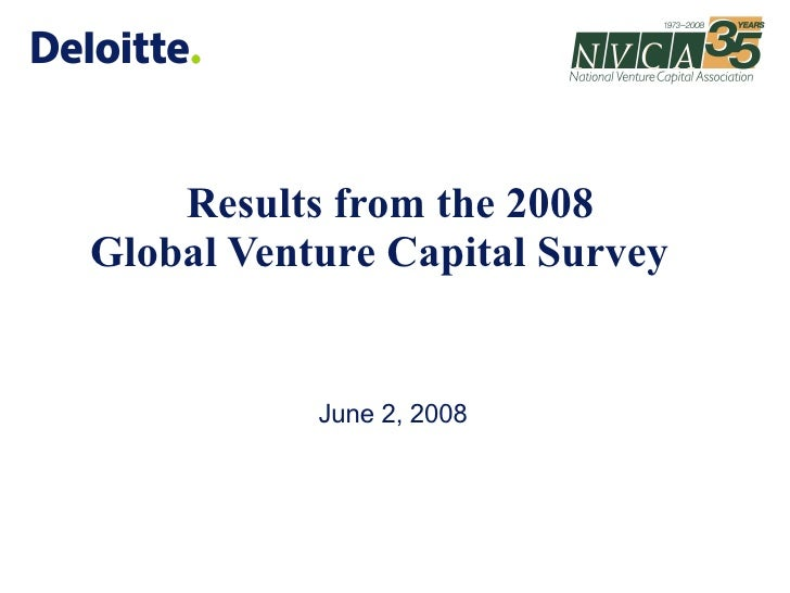 Results from the 2008  Global Venture Capital Survey  June 2, 2008