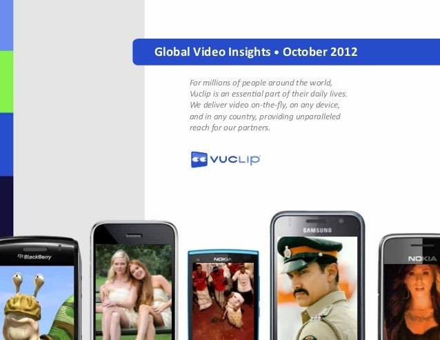 Global Video Insights • October 2012      For millions of people around the world,       Vuclip is an essential part of th...