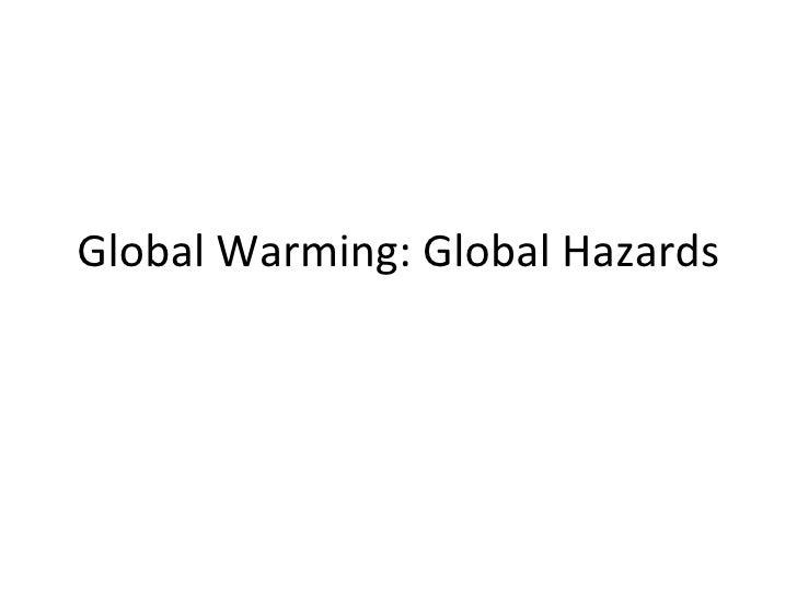 Global Warming: Global Hazards