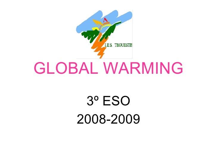GLOBAL WARMING 3º ESO 2008-2009