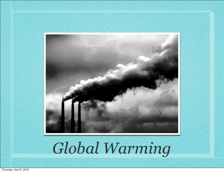 Global Warming Thursday, April 8, 2010