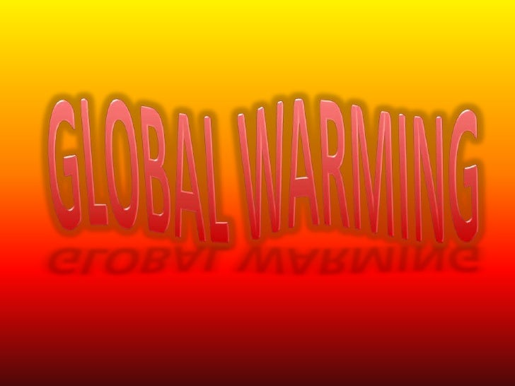 GLOBAL WARMING<br />
