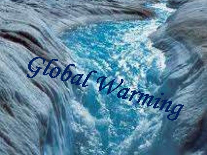 Global Warming<br />