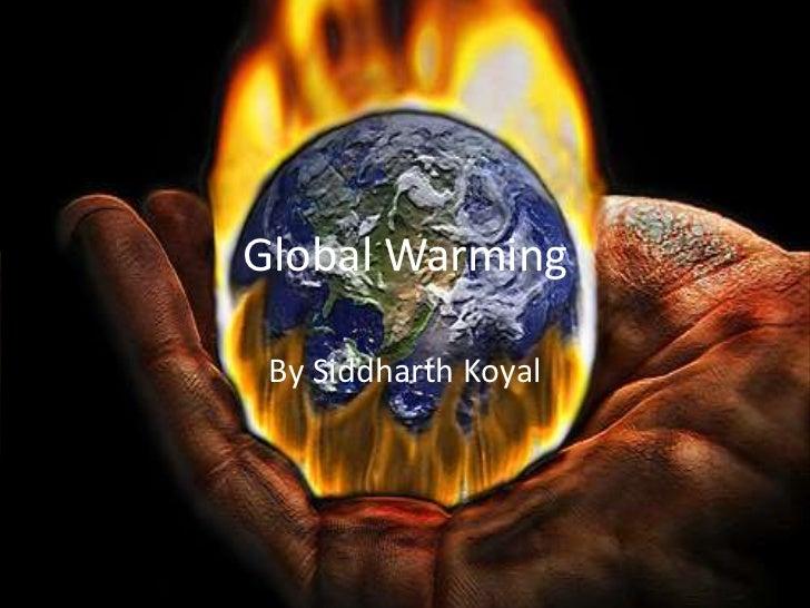 Global Warming By Siddharth Koyal