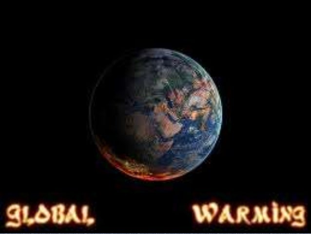 The impacts of global warming• Global warming will have catastrophic effects such  as accelerating sea level rise, drought...
