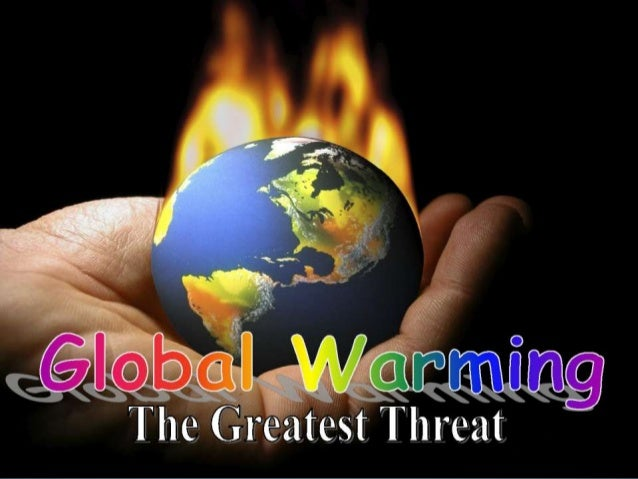 Topic What Is Global Warming   How Global Warming Occurs   Effects Of Global Warming   How To Prevent It