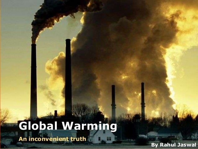 Global Warming - An Inconvenient Truth