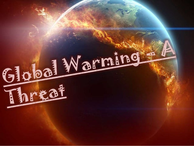 What is Global Warming ??? Global warming is the rise in the average temperature of Earth's atmosphere and oceans since th...