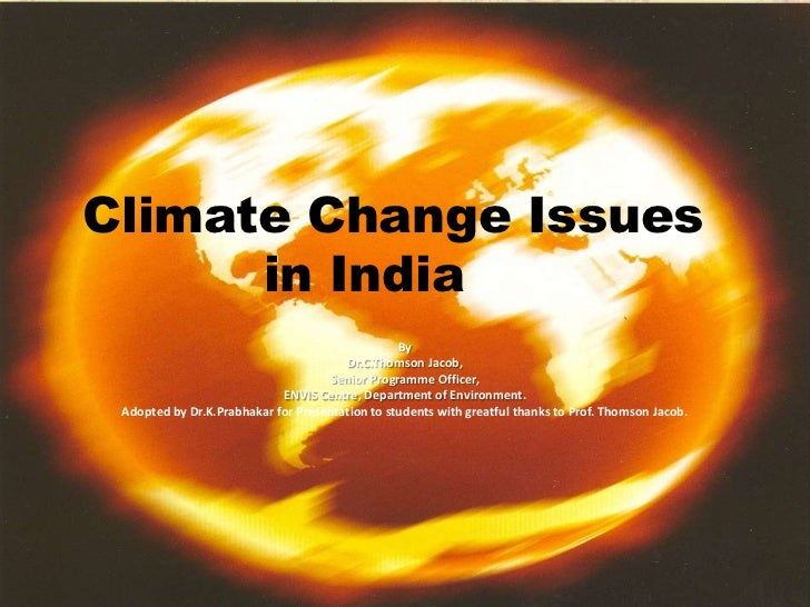 Climate Change Issues      in India                                                 By                                    ...