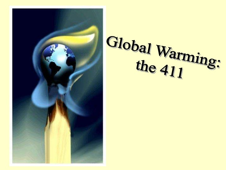 Global Warming:<br />the 411<br />