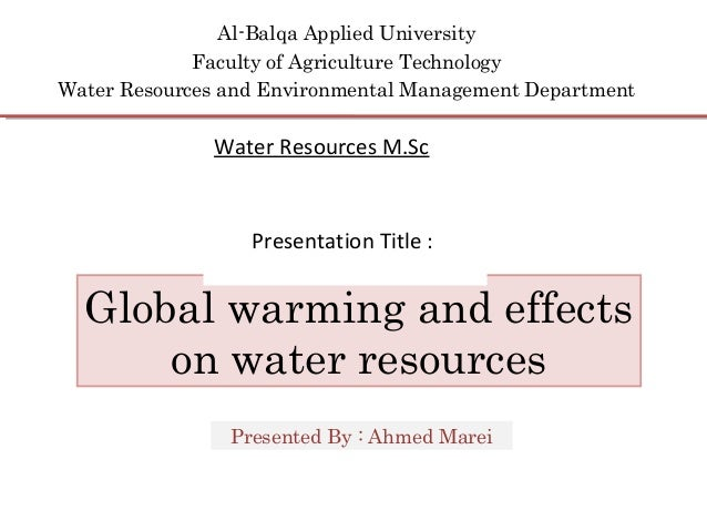 Al-Balqa Applied University Faculty of Agriculture Technology Water Resources and Environmental Management Department Glob...