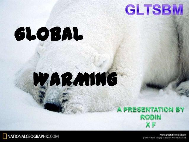Global warming  by robin