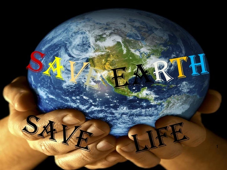 EARTH<br />SAVE<br />SAVE<br />LIFE<br />1<br />