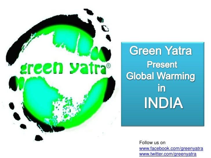 Green Yatra Present Global Warming in India