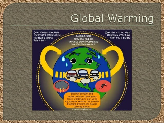 Global warming is when the earthheats up (the temperature rises). Ithappens when greenhouse gases(carbon dioxide, waterva...