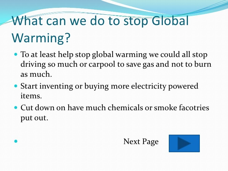 ways of reducing global warming essay An easy-to-understand introduction to climate change and global warming what  are  but once it's burning, there's nothing you can do to stop it  artwork  explaining how earth heats up when greenhouse gases trap heat.
