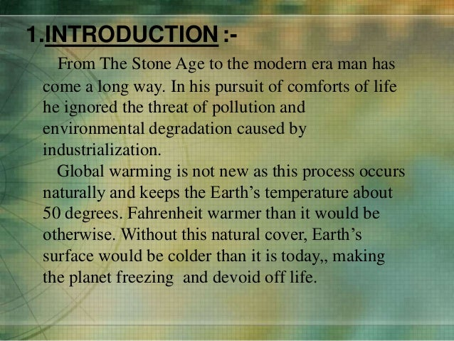 an introduction to the history of the global warming phenomenon The phenomenon of global warming is just one aspect of climate change, which is any long-term variation in the state of earth's climate people frequently ask whether global warming is real.