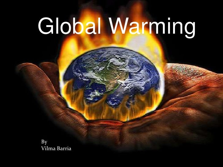 Global WarmingByVilma Barria