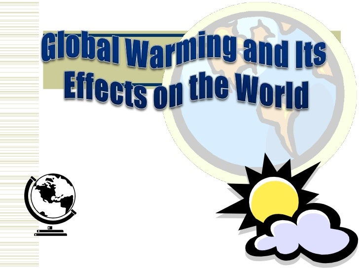 What Is Global Warming?            Global warming is the warming of the            earth through carbon dioxide (CO2)     ...