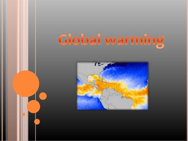    Global warming is when the earth heats up,the    temperature rises.   It happens when greenhouse gases trap heat and ...