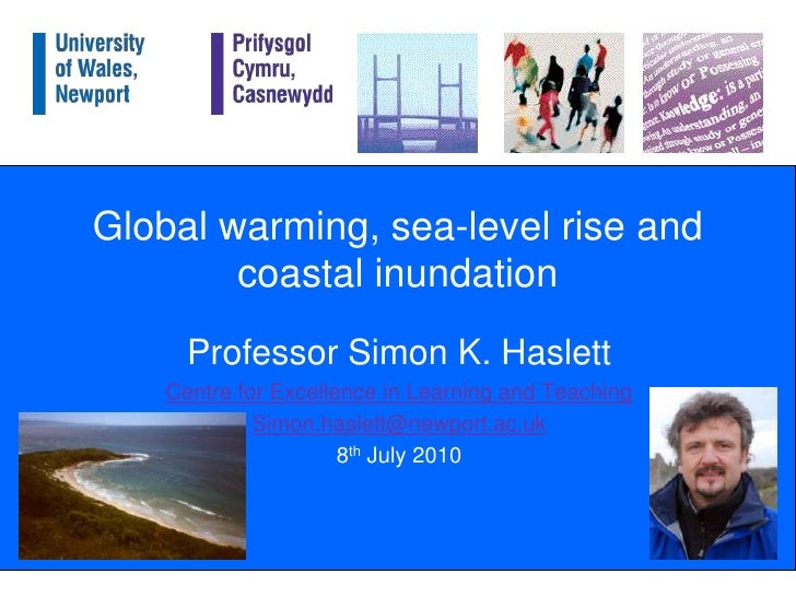 Global warming, sea-level rise and coastal inundation<br />Professor Simon K. Haslett<br />Centre for Excellence in Learni...
