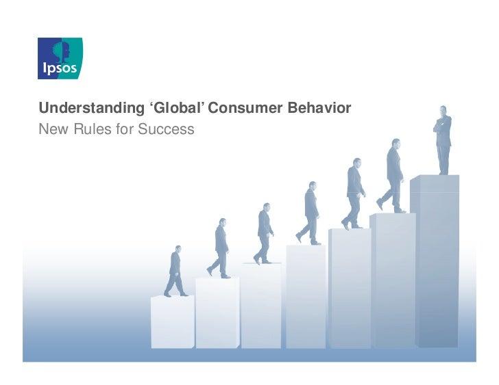 Understanding 'Global' Consumer BehaviorNew Rules for Success