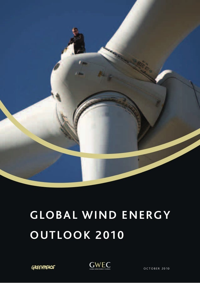 1 T h e W i n d E n e r g y O u t l oo k S c e n a r i os O c t o b e r 2 0 1 0 GLOBAL Wind Energy Outlook 2010
