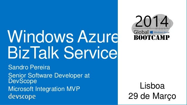 Global Windows Azure Bootcamp – Lisboa - Windows Azure Biztalk Services