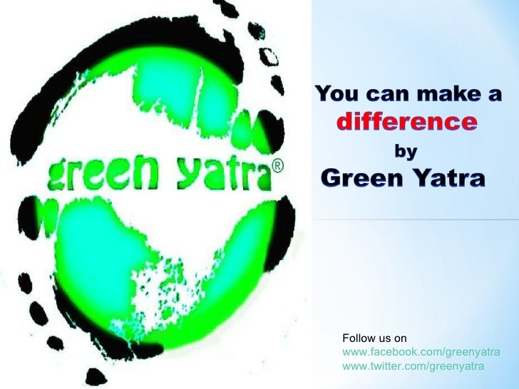 Global warming -You can make a Difference by Green Yatra