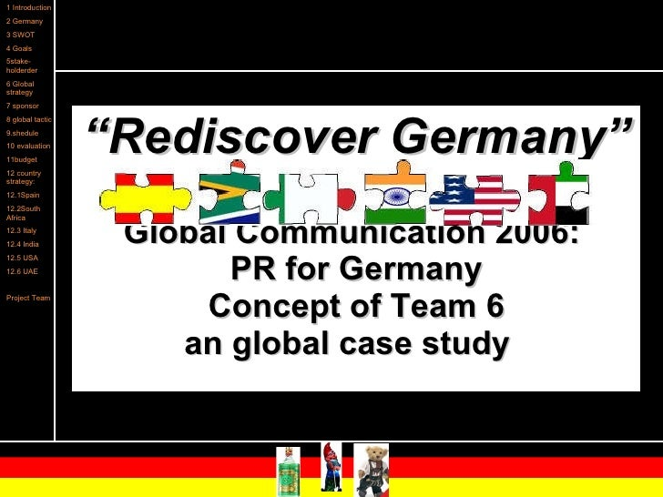 """"""" Rediscover Germany"""" Global Communication 2006:  PR for Germany Concept of Team 6 an global case study"""