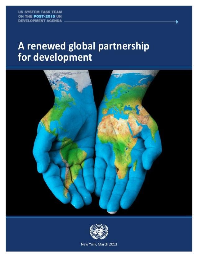 A renewed global partnershipfor development             New York, March 2013