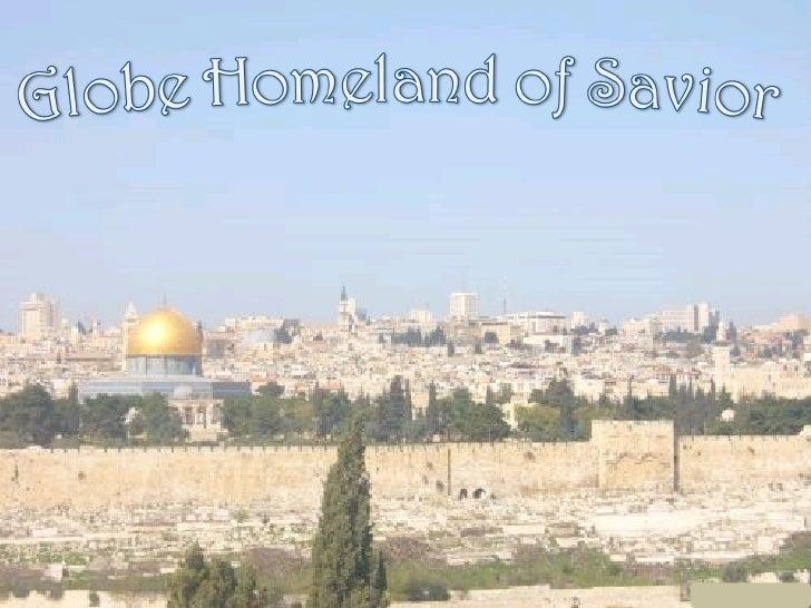 Globe Homeland Of Savior