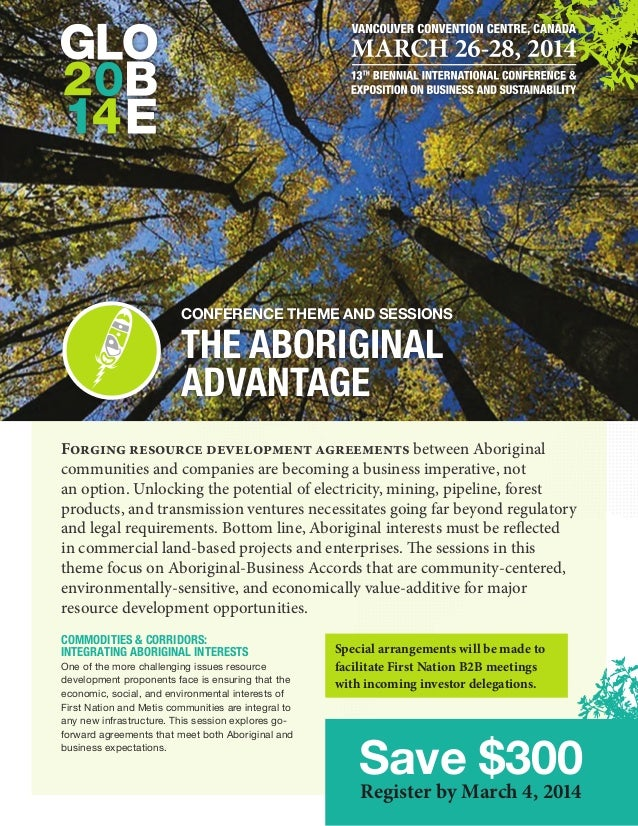 Conference theme and Sessions  THE ABORIGINAL ADVANTAGE  Forging resource development agreements between Aboriginal commun...