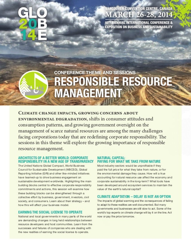 Conference theme and Sessions  RESPONSIBLE RESOURCE MANAGEMENT Climate change impacts, growing concerns about environmenta...