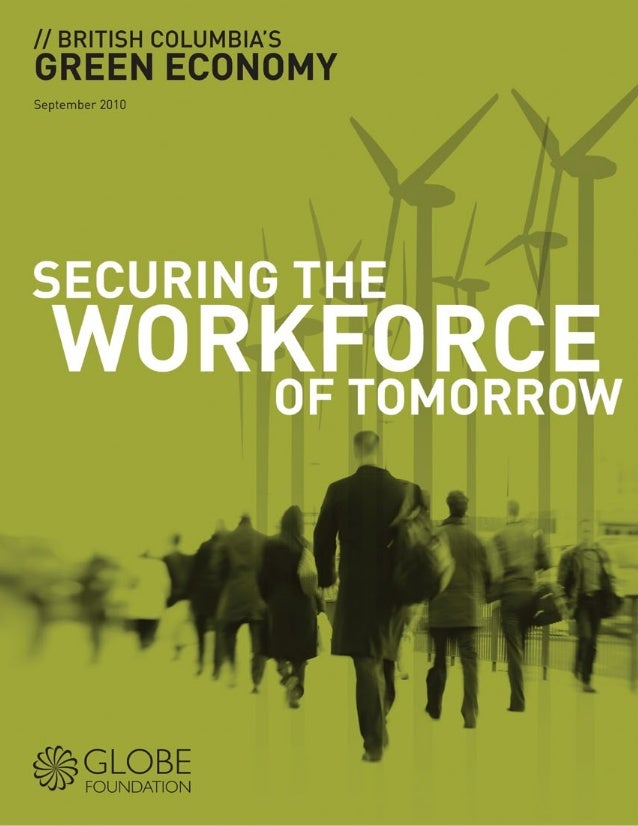 GLOBE Advisors - British Columbia's Green Economy - Securing the Workforce of Tomorrow