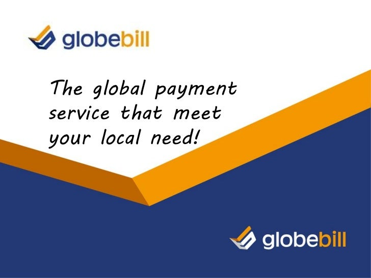 The global paymentservice that meetyour local need!