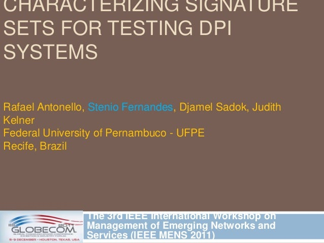 CHARACTERIZING SIGNATURE SETS FOR TESTING DPI SYSTEMS The 3rd IEEE International Workshop on Management of Emerging Networ...