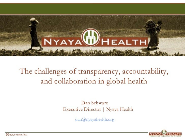 The challenges of transparency, accountability, and collaboration in global health<br />Dan SchwarzExecutive Director | Ny...
