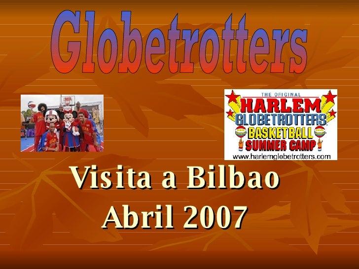 Visita a Bilbao Abril 2007 Globetrotters