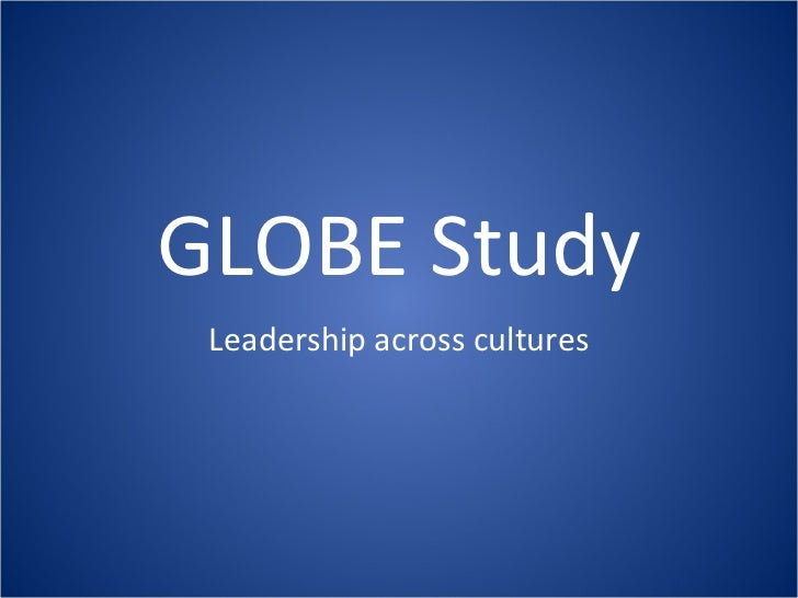 GLOBE Study Leadership across cultures