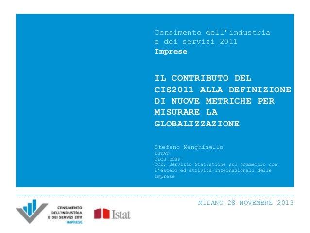 Censimento dell'industria e dei servizi 2011 Imprese  IL CONTRIBUTO DEL CIS2011 ALLA DEFINIZIONE DI NUOVE METRICHE PER MIS...