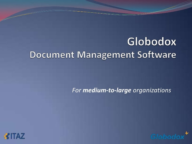 GlobodoxDocument Management Software<br />For medium-to-large organizations<br />