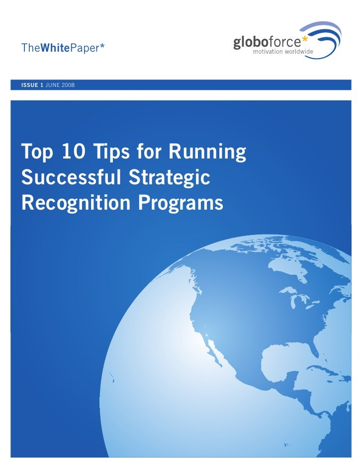 TheWhitePaper*  ISSUE 1 JUNE 2008     Top 10 Tips for Running Successful Strategic Recognition Programs