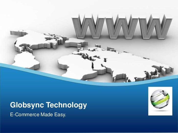 Globsync Technology<br />E-Commerce Made Easy.<br />