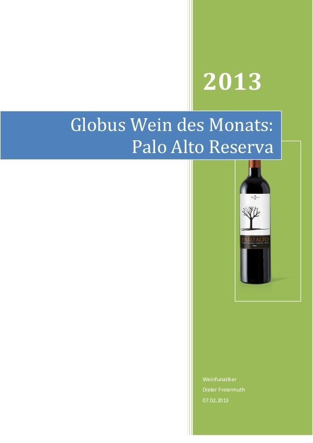 2013Globus Wein des Monats:       Palo Alto Reserva               Weinfunatiker               Dieter Freiermuth           ...