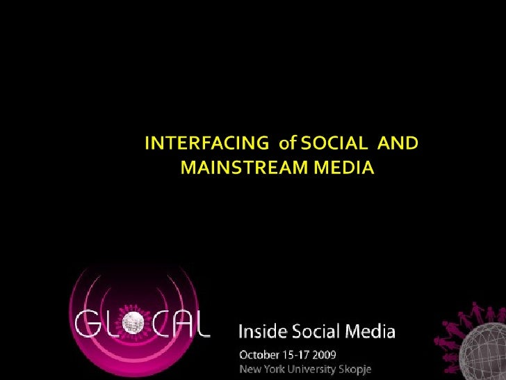 The Interface of Social and Meinstream Media - Sead Dzigal @ Glocal: Inside Social Media