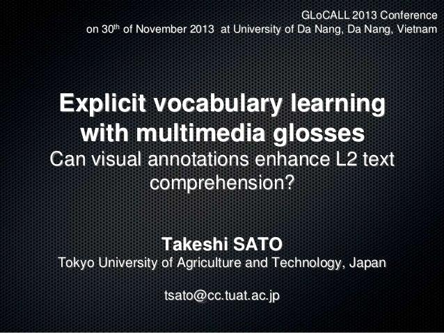 GLoCALL 2013 Conference on 30th of November 2013 at University of Da Nang, Da Nang, Vietnam  Explicit vocabulary learning ...