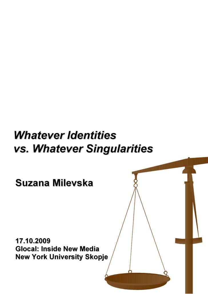 Glocal Whatever Identities Vs. Whatever Singularities - Suzana Milevska @ Glocal: Inside Social Media