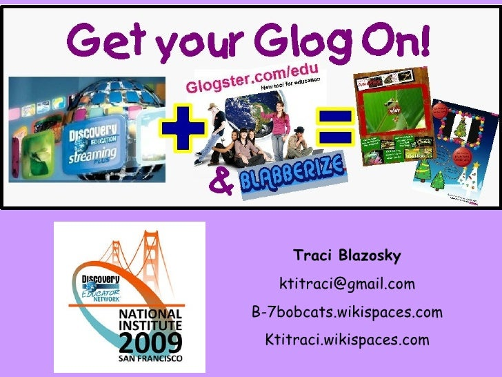 Traci Blazosky [email_address] B-7bobcats.wikispaces.com Ktitraci.wikispaces.com